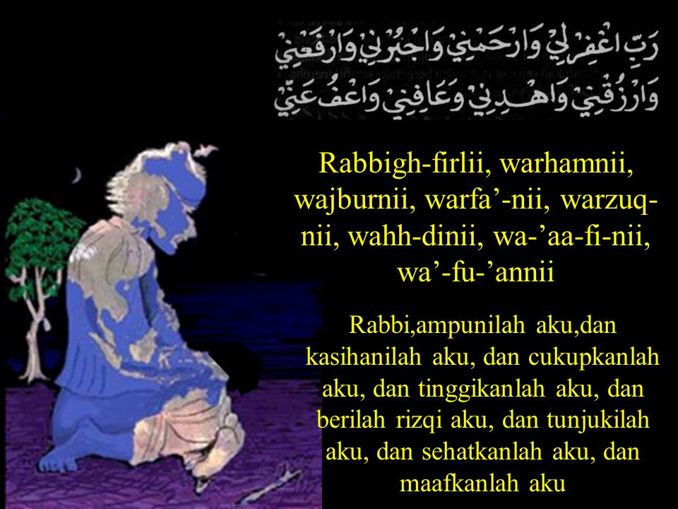 Rabbigh-firlii, warhamnii, wajburnii, warfa'-nii, warzuq-nii, wahh-dinii, wa-'aa-fi-nii, wa'-fu-'annii