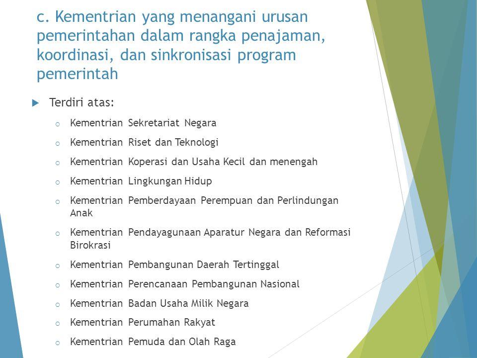 c. Kementrian yang menangani urusan pemerintahan dalam rangka penajaman, koordinasi, dan sinkronisasi program pemerintah