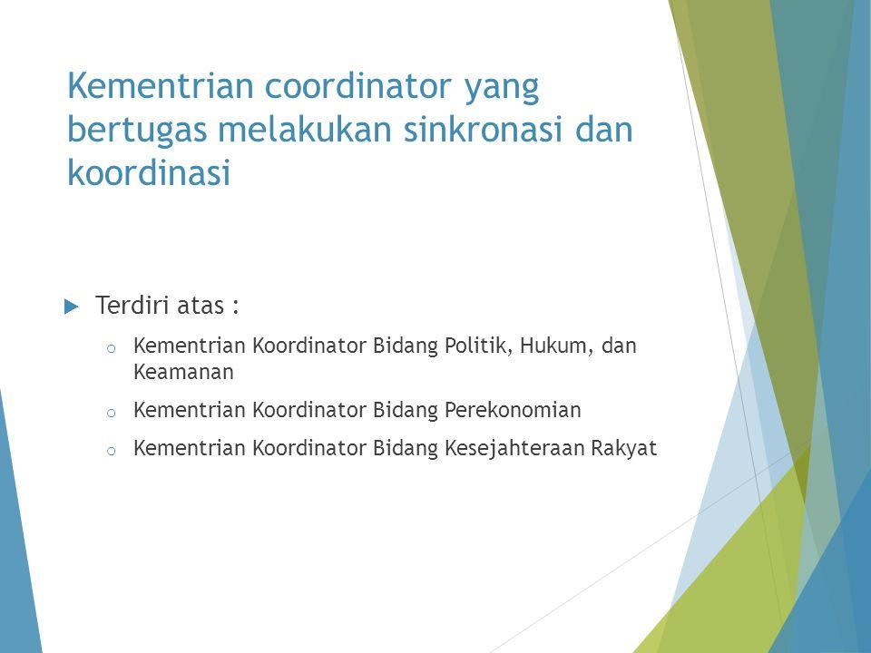 Kementrian coordinator yang bertugas melakukan sinkronasi dan koordinasi