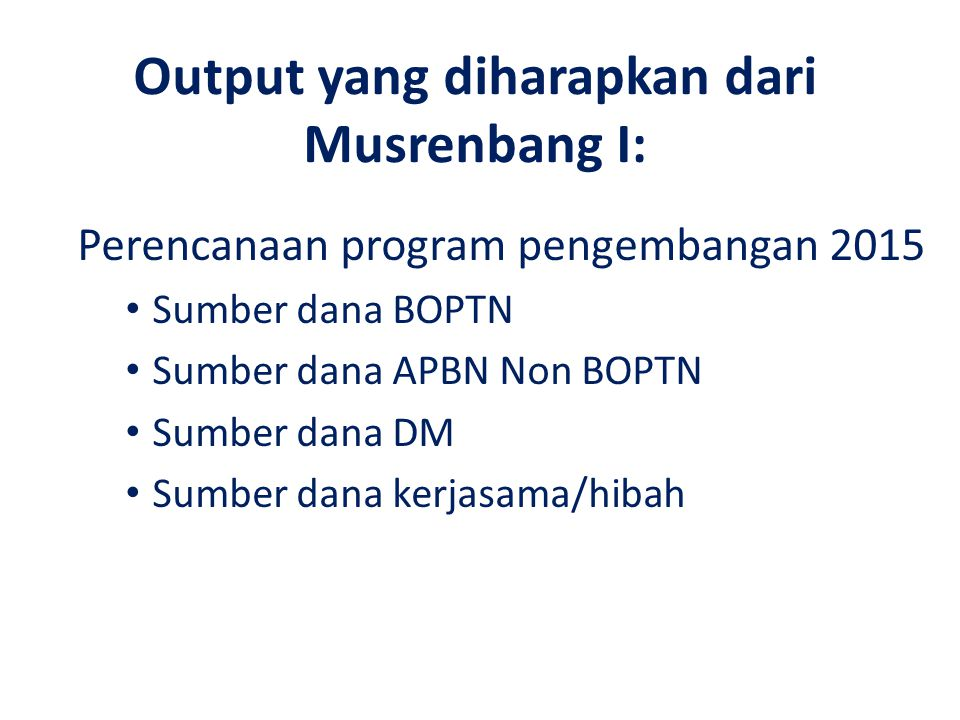 Output yang diharapkan dari Musrenbang I: