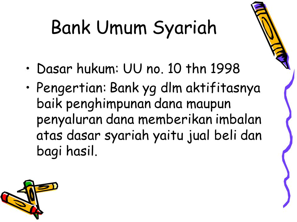 Bank Umum Syariah Dasar hukum: UU no. 10 thn 1998