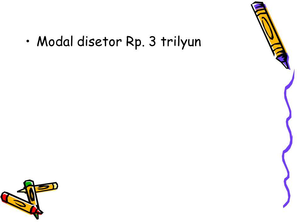Modal disetor Rp. 3 trilyun