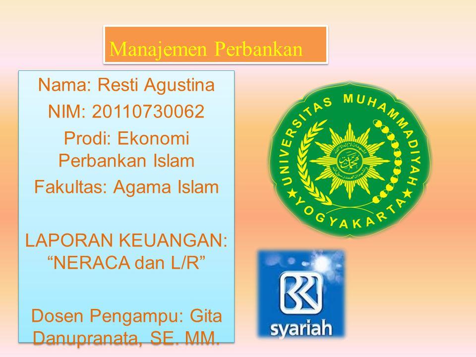 Manajemen Perbankan Nama: Resti Agustina NIM: 20110730062