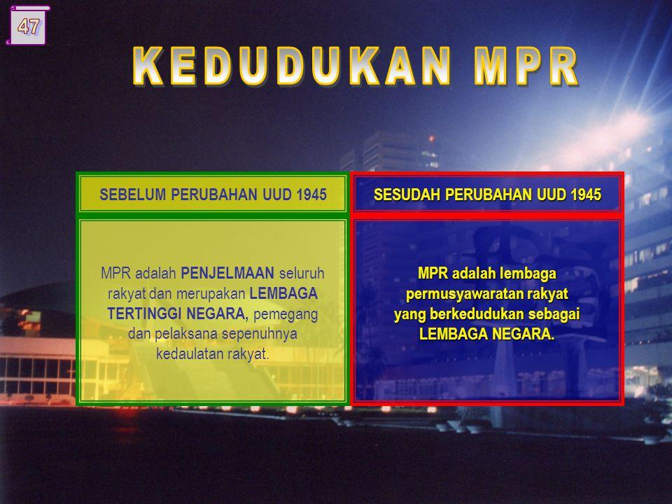 MPR adalah PENJELMAAN seluruh rakyat dan merupakan LEMBAGA