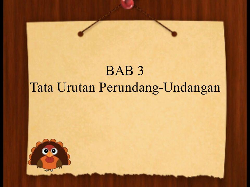 BAB 3 Tata Urutan Perundang-Undangan
