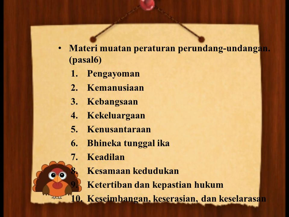 Materi muatan peraturan perundang-undangan. (pasal6)