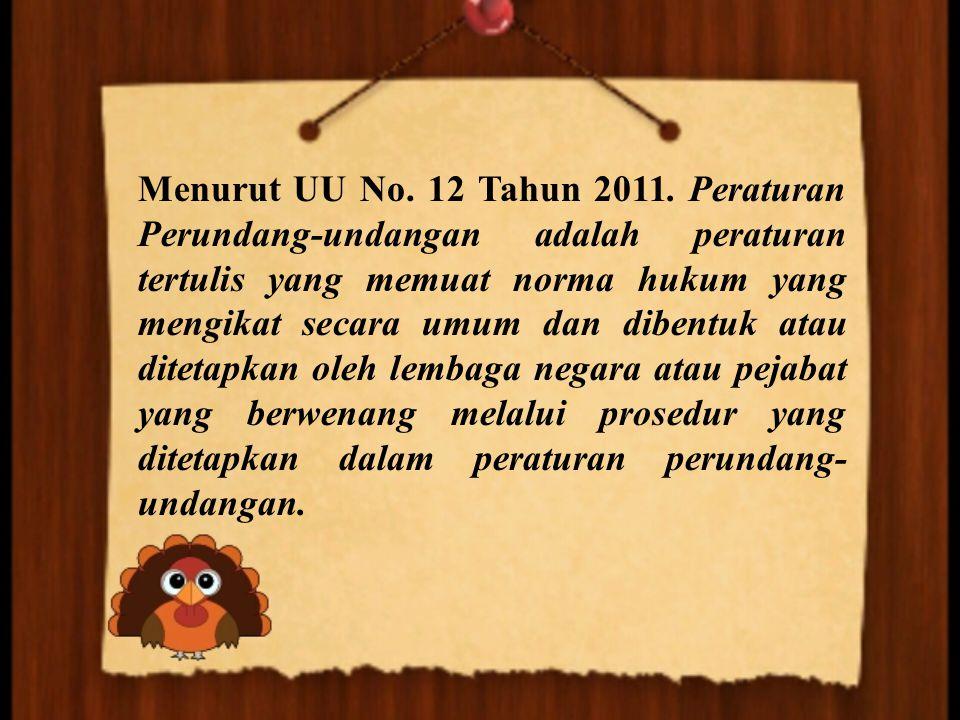 Menurut UU No. 12 Tahun 2011.