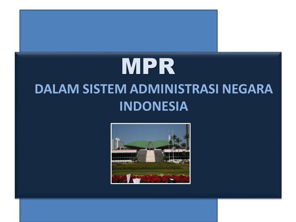 MPR DALAM SISTEM ADMINISTRASI NEGARA INDONESIA