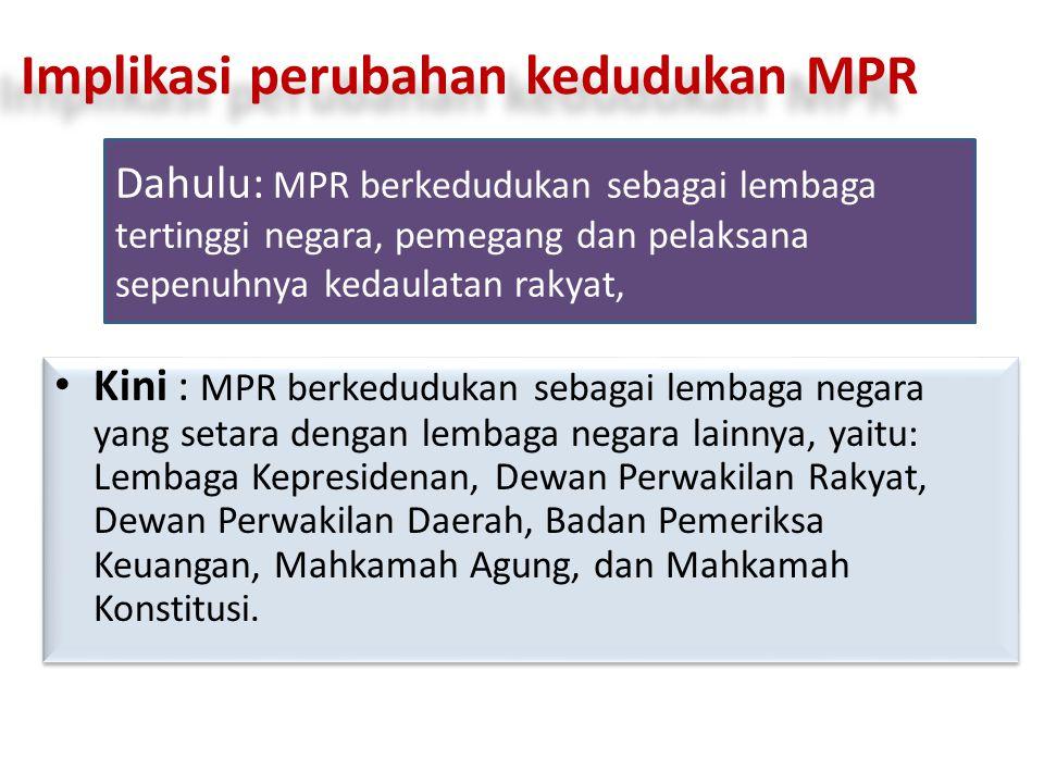 Implikasi perubahan kedudukan MPR