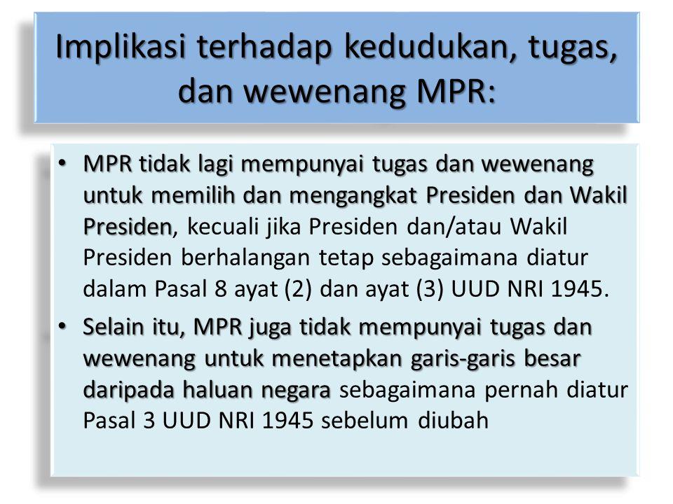 Implikasi terhadap kedudukan, tugas, dan wewenang MPR: