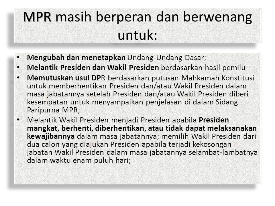 MPR masih berperan dan berwenang untuk: