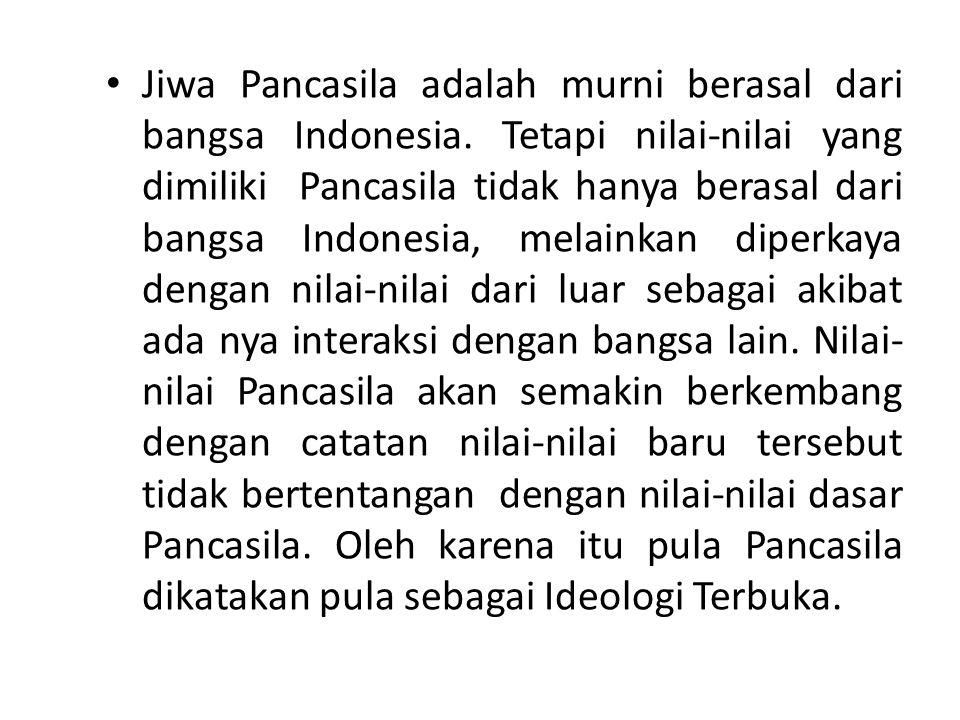 Jiwa Pancasila adalah murni berasal dari bangsa Indonesia
