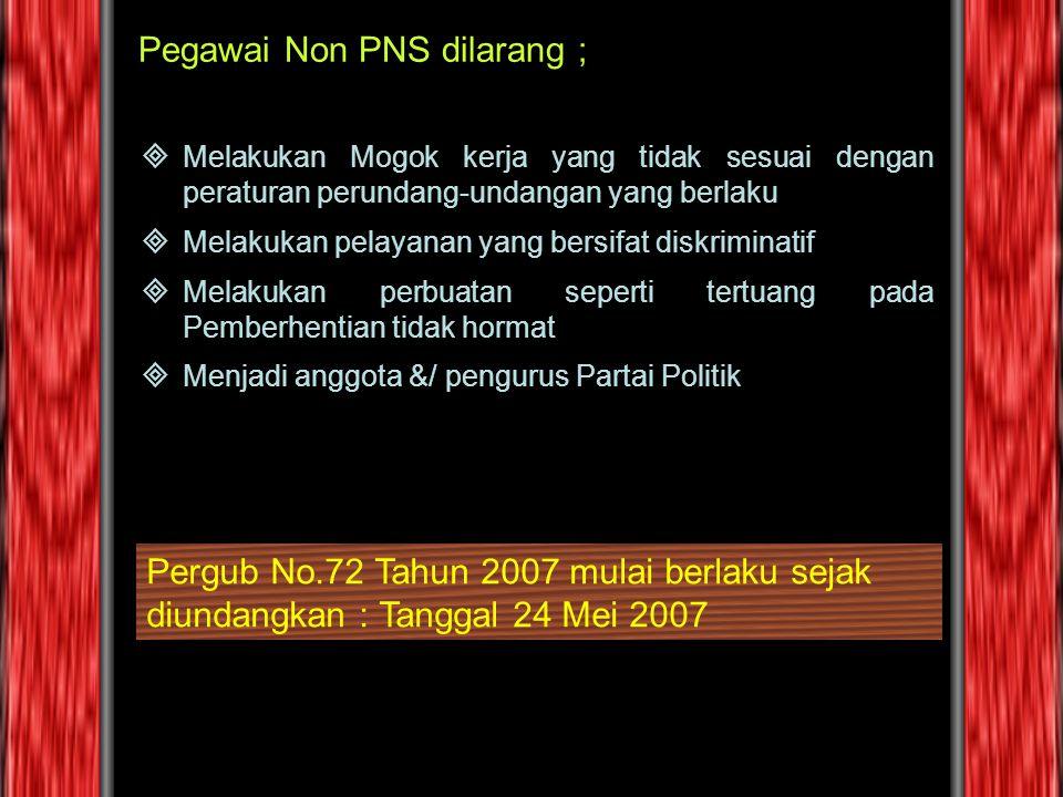 Pegawai Non PNS dilarang ;