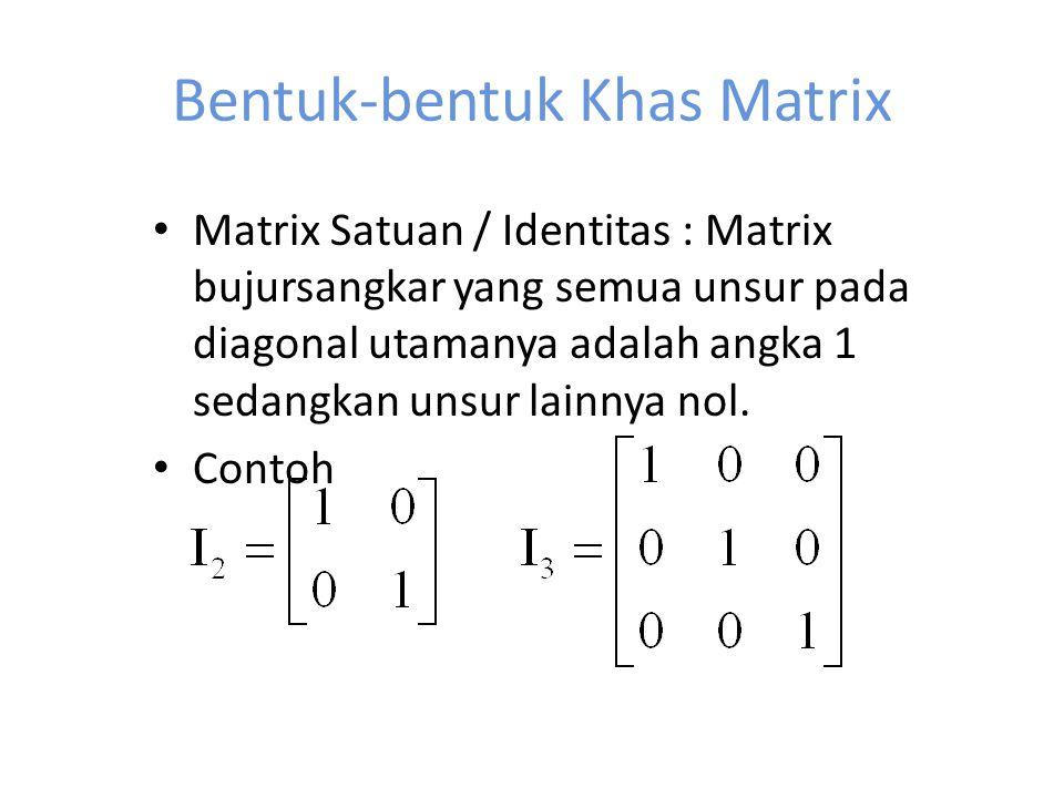 Bentuk-bentuk Khas Matrix