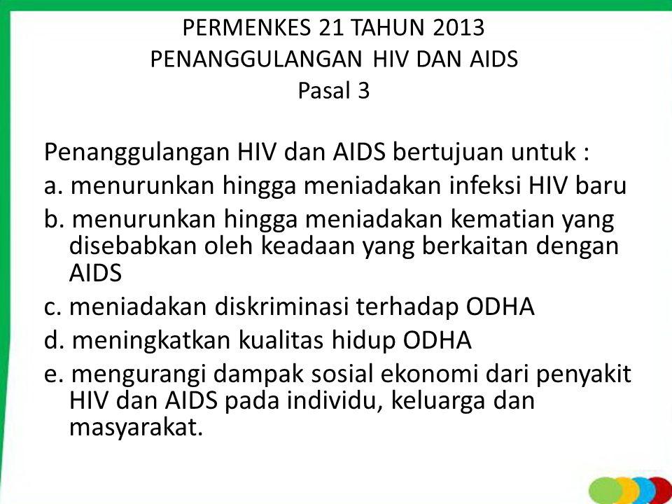 PERMENKES 21 TAHUN 2013 PENANGGULANGAN HIV DAN AIDS Pasal 3