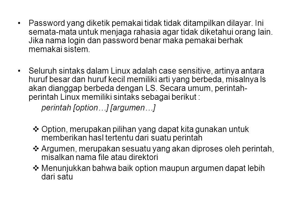Password yang diketik pemakai tidak tidak ditampilkan dilayar