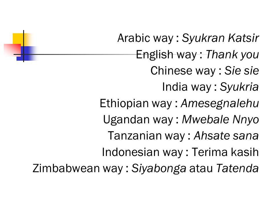 Arabic way : Syukran Katsir