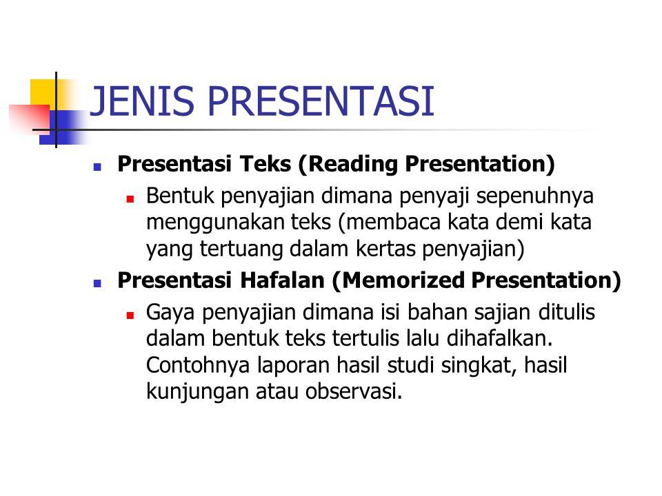 JENIS PRESENTASI Presentasi Teks (Reading Presentation)