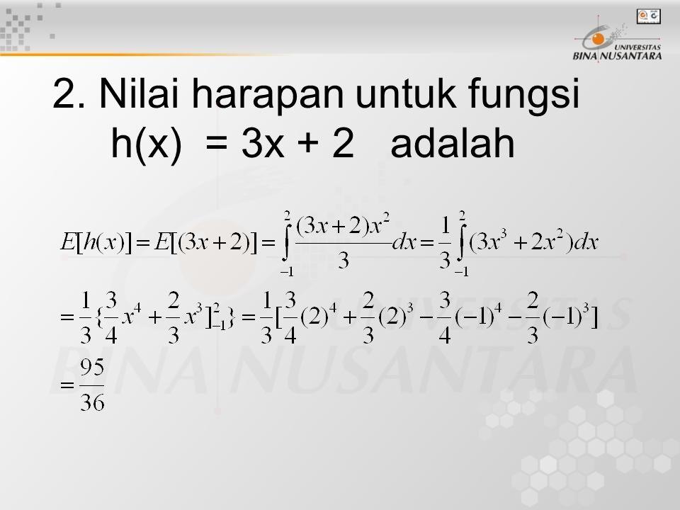 2. Nilai harapan untuk fungsi h(x) = 3x + 2 adalah