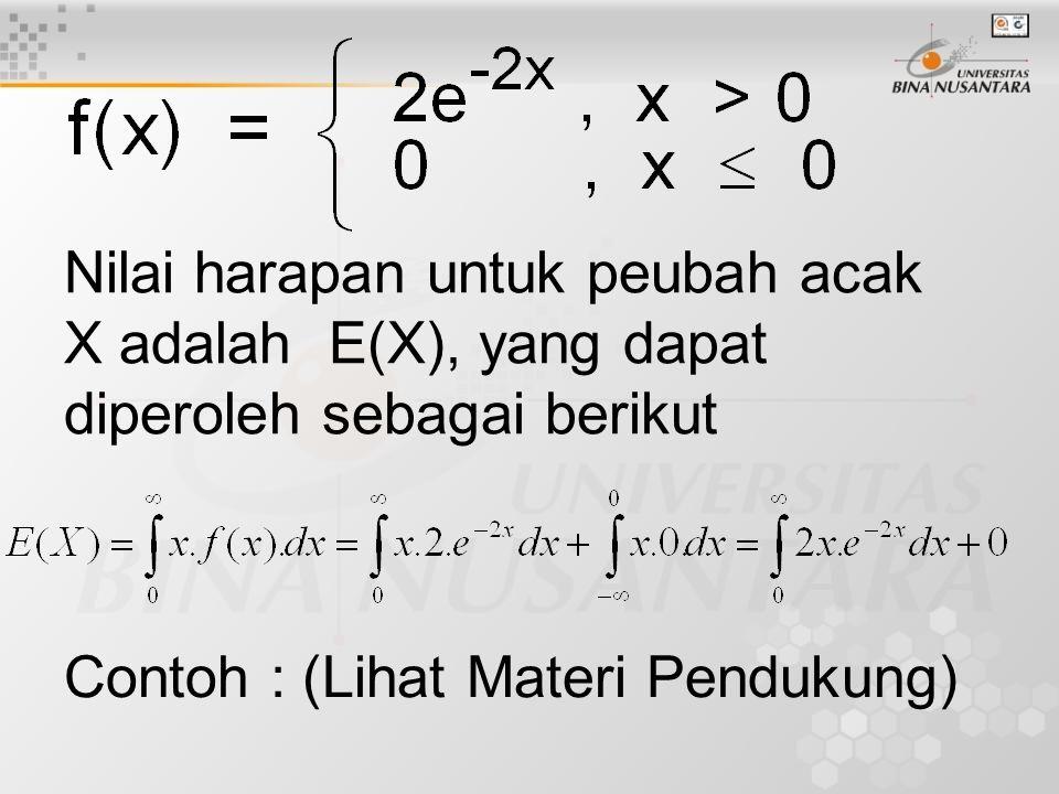 Nilai harapan untuk peubah acak X adalah E(X), yang dapat diperoleh sebagai berikut