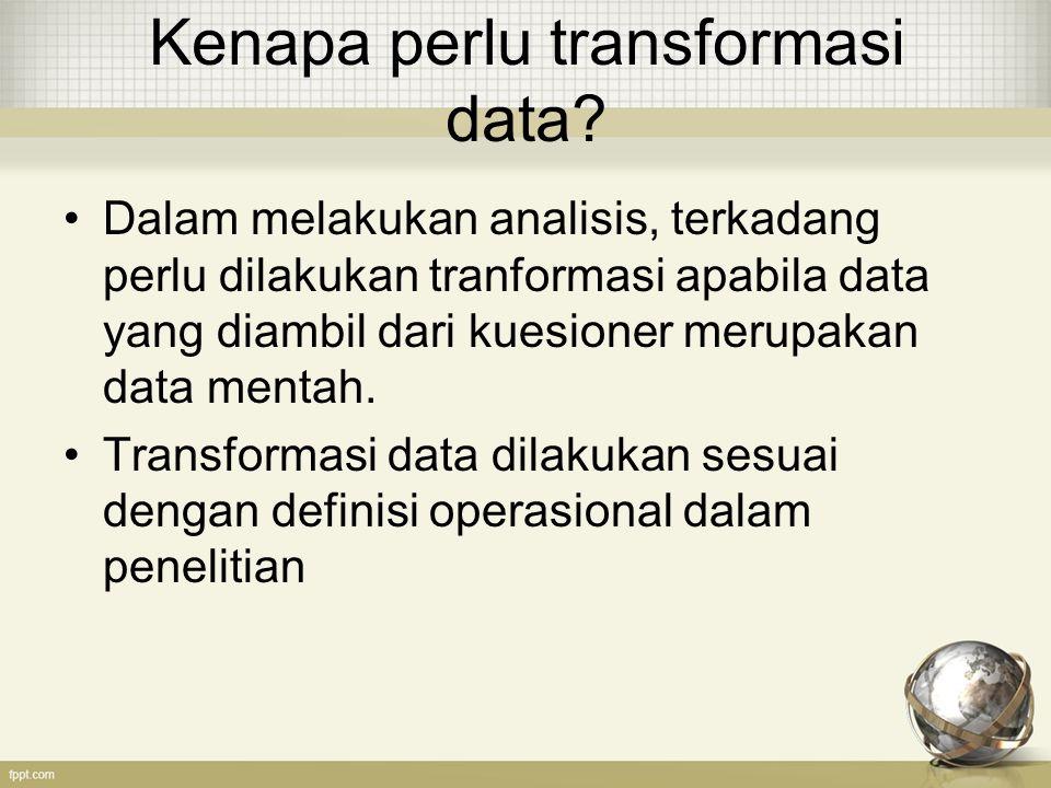 Kenapa perlu transformasi data