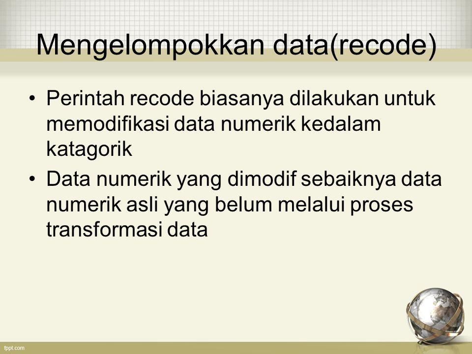 Mengelompokkan data(recode)