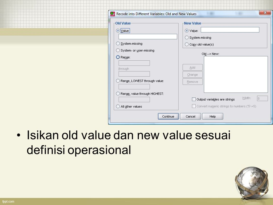 Isikan old value dan new value sesuai definisi operasional