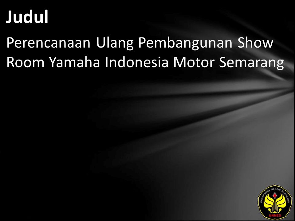 Judul Perencanaan Ulang Pembangunan Show Room Yamaha Indonesia Motor Semarang