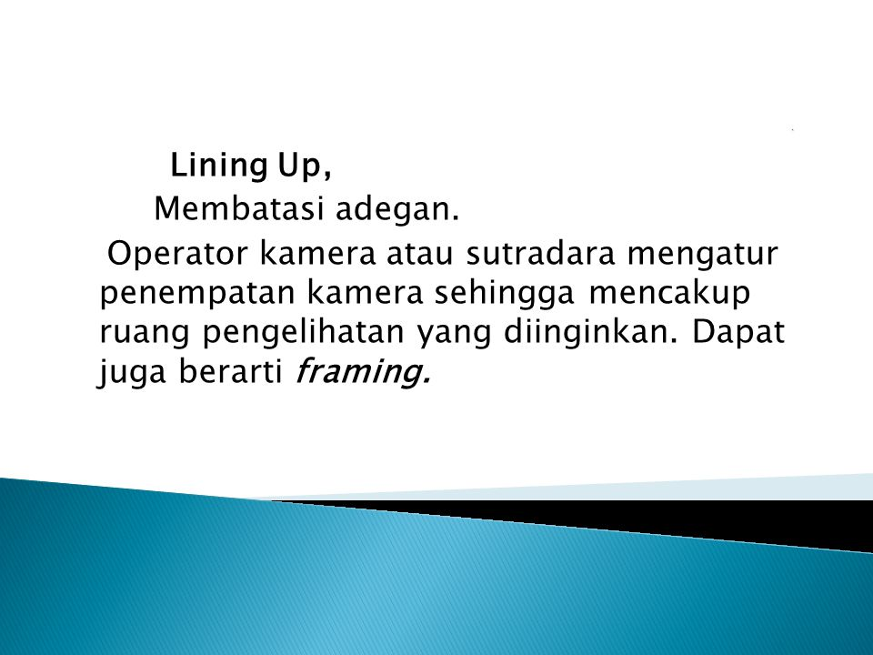 Lining Up, Membatasi adegan.