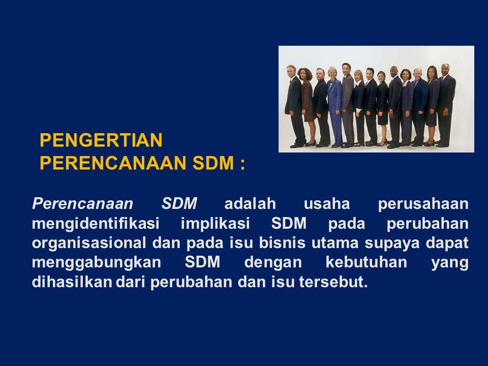 PENGERTIAN PERENCANAAN SDM :