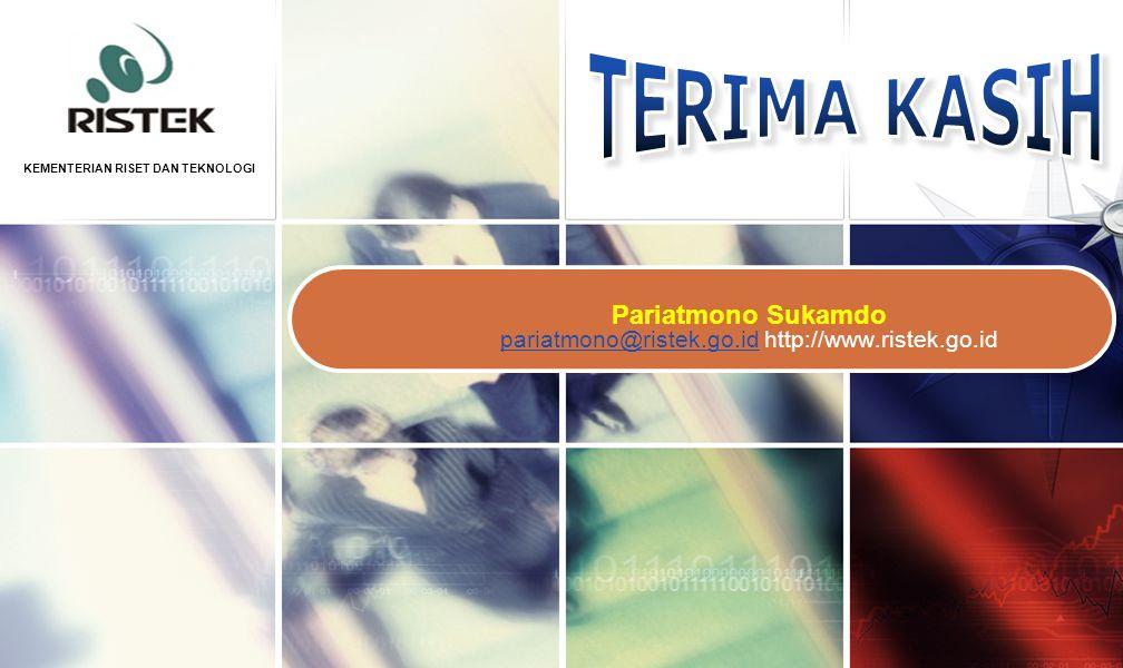 Pariatmono Sukamdo pariatmono@ristek.go.id http://www.ristek.go.id