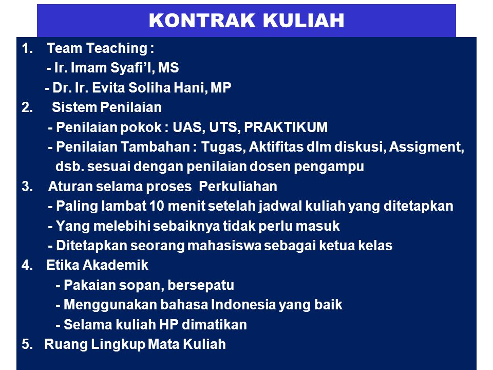 KONTRAK KULIAH Team Teaching : - Ir. Imam Syafi'I, MS