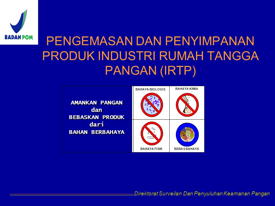 PENGEMASAN DAN PENYIMPANAN PRODUK INDUSTRI RUMAH TANGGA PANGAN (IRTP)