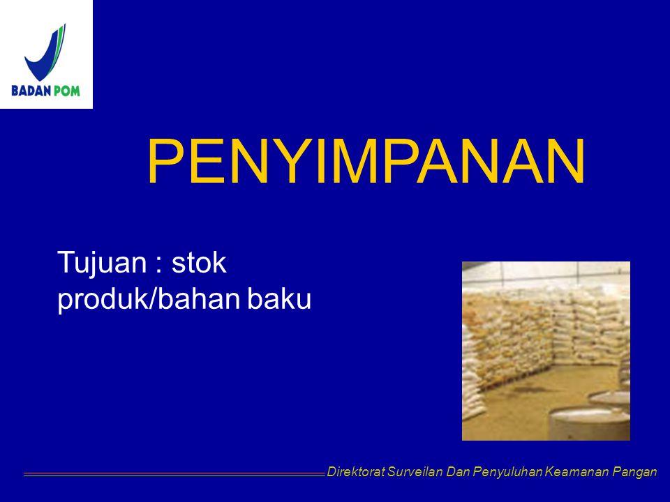 PENYIMPANAN Tujuan : stok produk/bahan baku