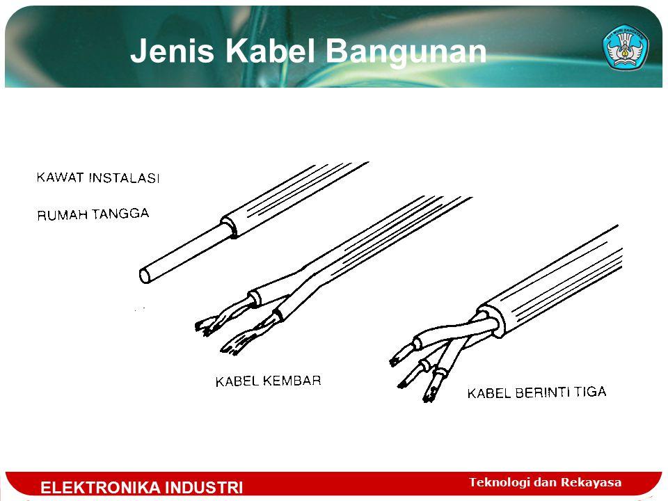 Jenis Kabel Bangunan ELEKTRONIKA INDUSTRI Teknologi dan Rekayasa
