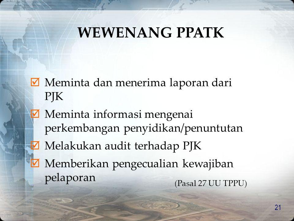 WEWENANG PPATK Meminta dan menerima laporan dari PJK