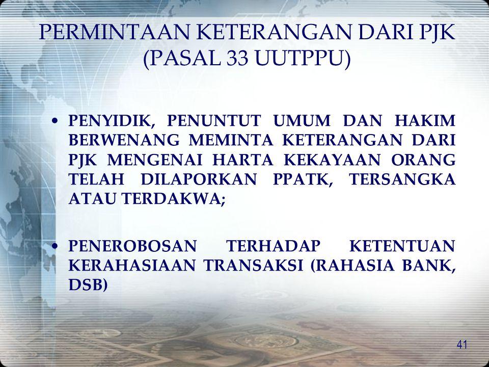 PERMINTAAN KETERANGAN DARI PJK (PASAL 33 UUTPPU)