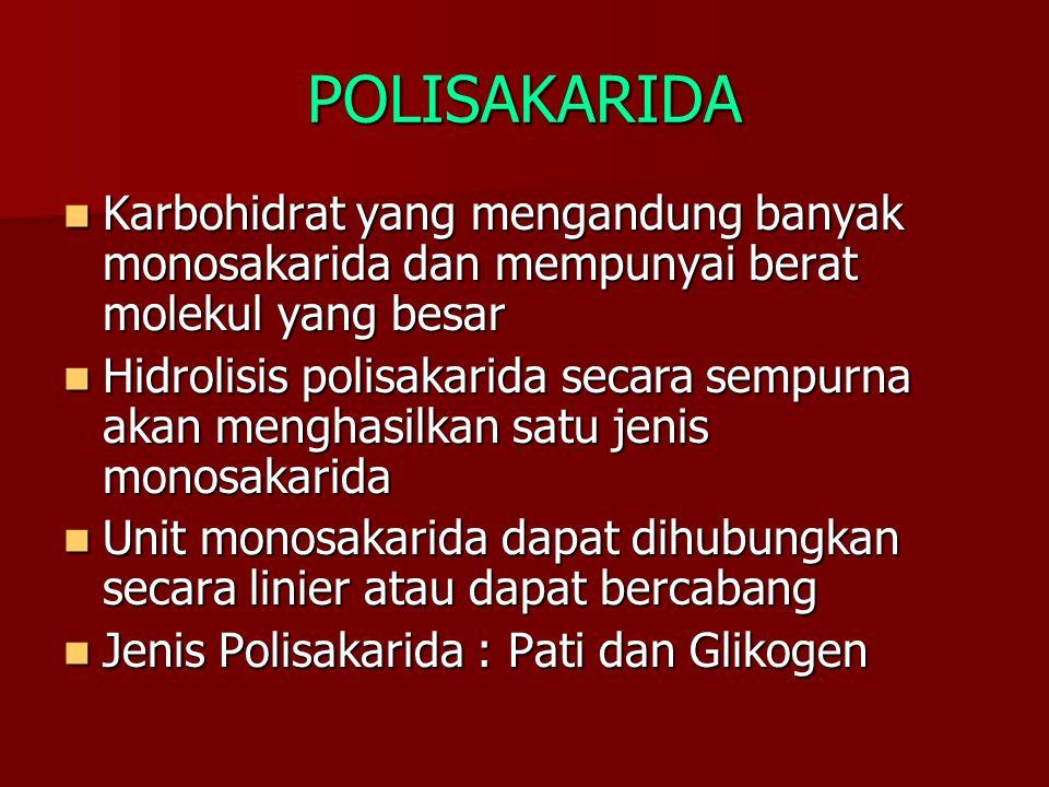 POLISAKARIDA Karbohidrat yang mengandung banyak monosakarida dan mempunyai berat molekul yang besar.