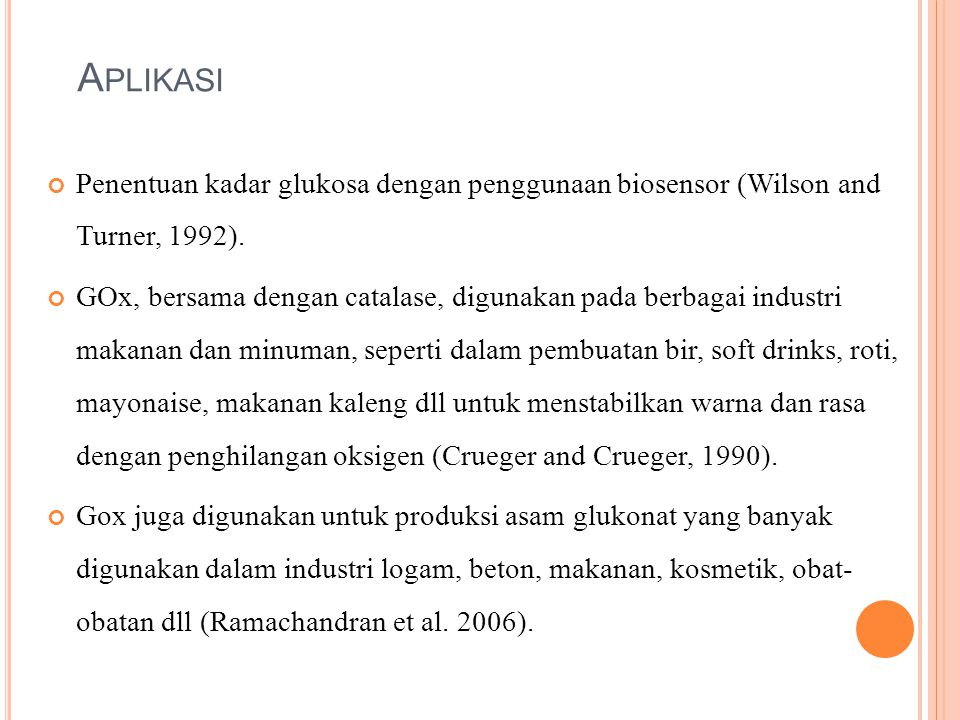 Aplikasi Penentuan kadar glukosa dengan penggunaan biosensor (Wilson and Turner, 1992).