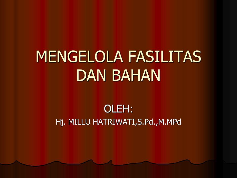 MENGELOLA FASILITAS DAN BAHAN