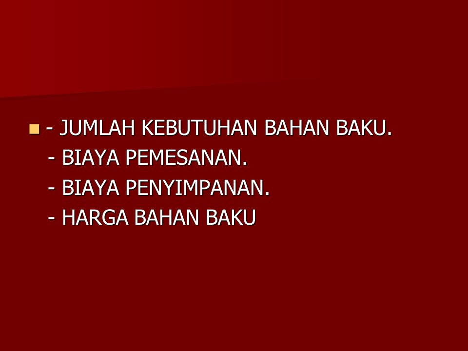 - JUMLAH KEBUTUHAN BAHAN BAKU.