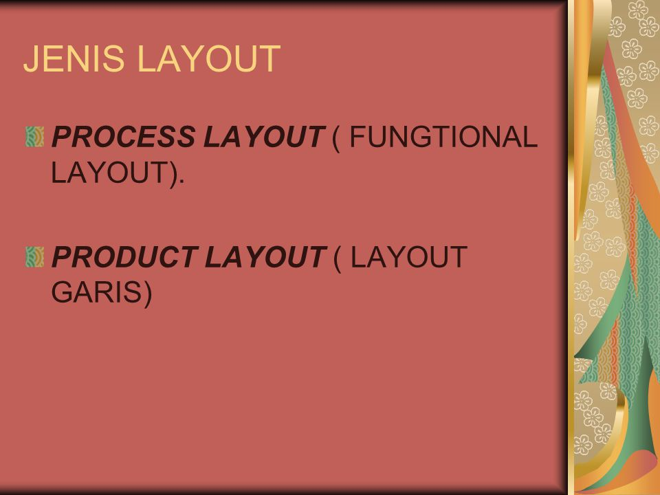 JENIS LAYOUT PROCESS LAYOUT ( FUNGTIONAL LAYOUT).