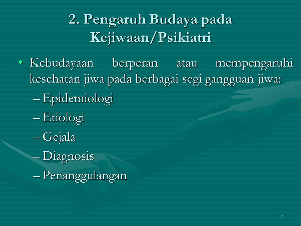 2. Pengaruh Budaya pada Kejiwaan/Psikiatri