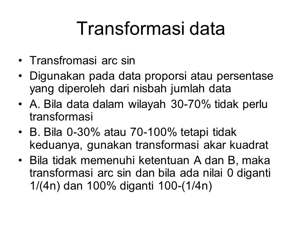 Transformasi data Transfromasi arc sin