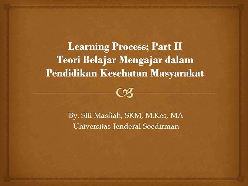 By. Siti Masfiah, SKM, M.Kes, MA Universitas Jenderal Soedirman