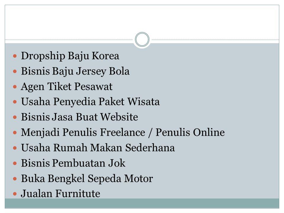Dropship Baju Korea Bisnis Baju Jersey Bola. Agen Tiket Pesawat. Usaha Penyedia Paket Wisata. Bisnis Jasa Buat Website.