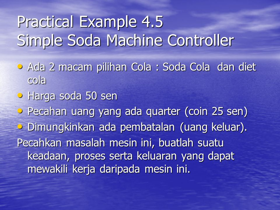 Practical Example 4.5 Simple Soda Machine Controller