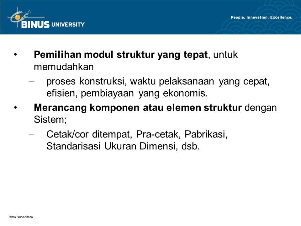 Pemilihan modul struktur yang tepat, untuk memudahkan