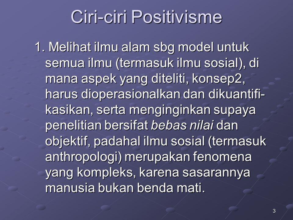 Ciri-ciri Positivisme