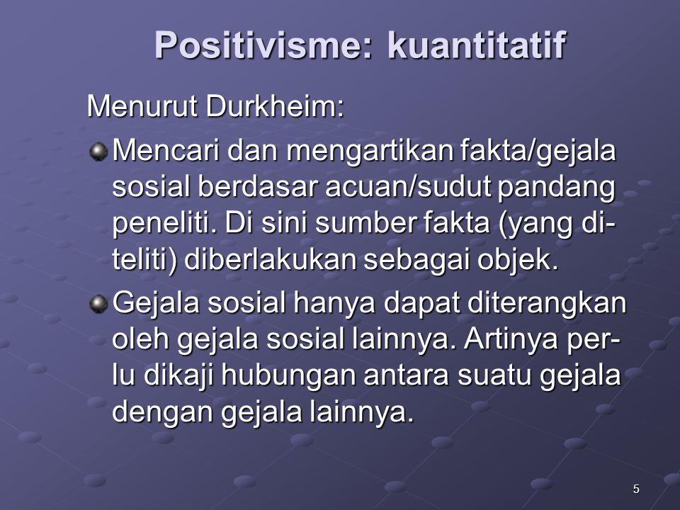 Positivisme: kuantitatif